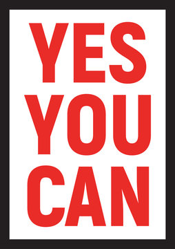 Yes you can lettering. Motivation and support print template for office. Isolated vector typography design.