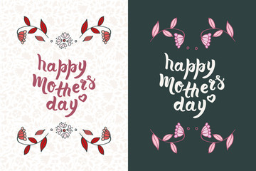 Set of greeting card for mother's day with hand drawn doodle floral elements and lettering phrase happy mother's day. Abstract pink and red flowers. Typography quote. Brush calligrathy.