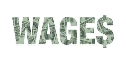 Wages Text Concept, Hundred Dollar Bills