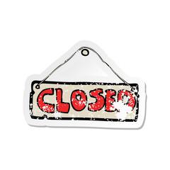 retro distressed sticker of a cartoon closed shop sign