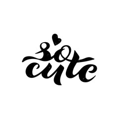 Vector illustration of So Cute phrase for baby clothes