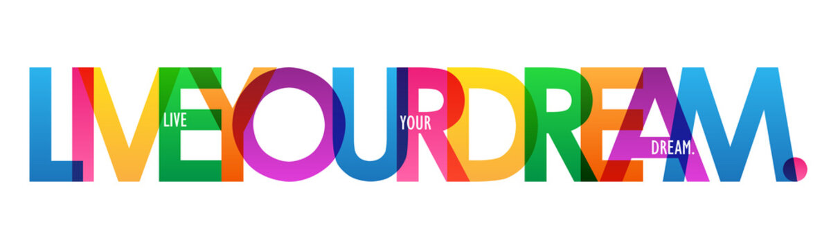 LIVE YOUR DREAM. colorful typography banner