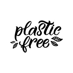 Hand drawn lettering card. The inscription: Plastic free. Perfect design for greeting cards, posters, T-shirts, banners, print invitations.
