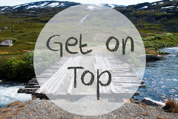 Bridge In Norway Mountains, Text Get On The Top