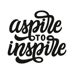 Poster Positive Typography Aspire to inspire. Hand lettering text