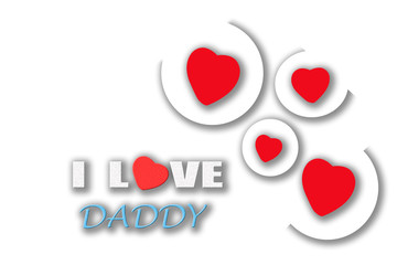 red heart on  circle with text I love you daddy with white background(father day concept)