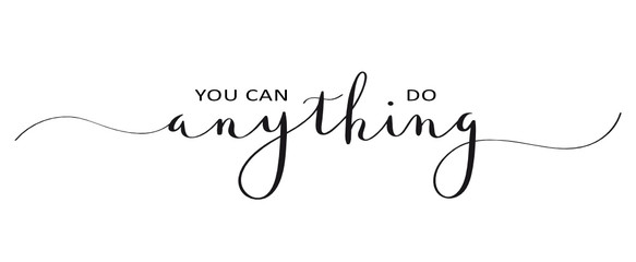 YOU CAN DO ANYTHING brush calligraphy banner Wall mural