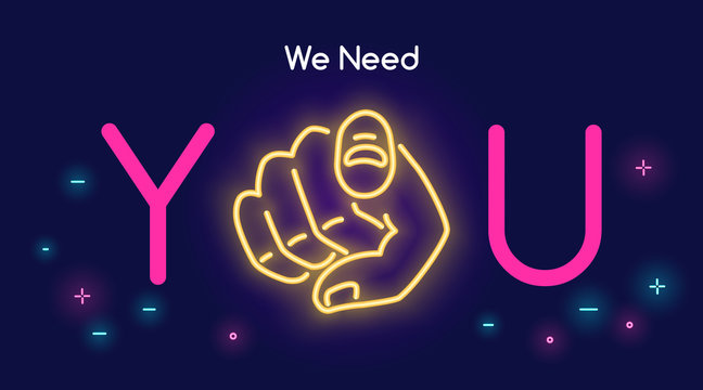 We need you human hand with the finger pointing or gesturing towards you in neon light style with text on dark purple background