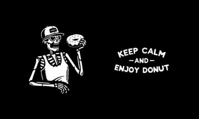 KEEP CALM AND ENJOY DONUT SKELETON BLACK BACKGROUND