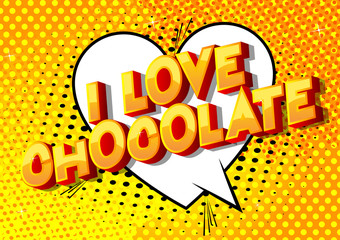 I Love Chocolate - Vector illustrated comic book style phrase on abstract background.
