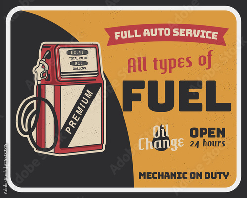 Fuel auto service vintage poster with retro gas pump and