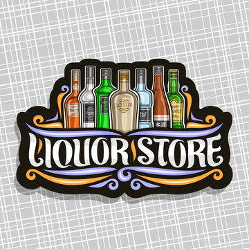 Vector logo for Liquor Store, black decorative sign board for department in hypermarket with 7 variety bottles of hard alcohol or distilled drinks, original brush lettering for words liquor store.