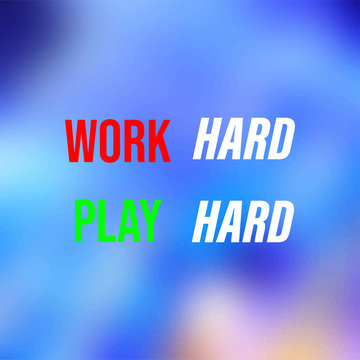 work hard play hard. Life quote with modern background vector