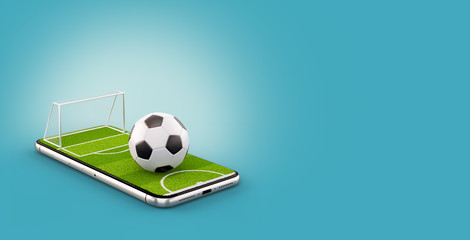 Unusual 3d illustration of a soccer field and soccer ball on a smartphone screen. Watching soccer and betting online concept
