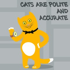 Cats are polite, accurate and neat. Vector