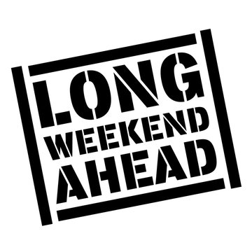 long weekend ahead stamp on white