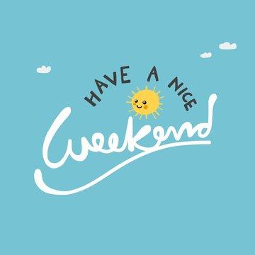 Have a nice weekend cute sun on blue sky vector illustration