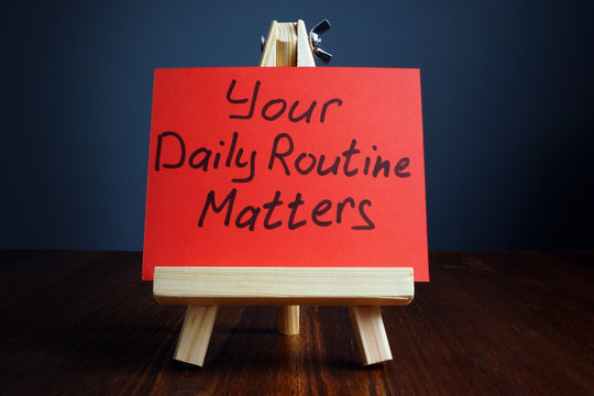 Your daily routine matters handwritten on a piece of paper.