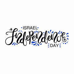 Hand written lettering quote Israel Independence Day with decorative elements in flag colors. Isolated objects on white background. Vector illustration. Design concept poster, banner, greeting card.