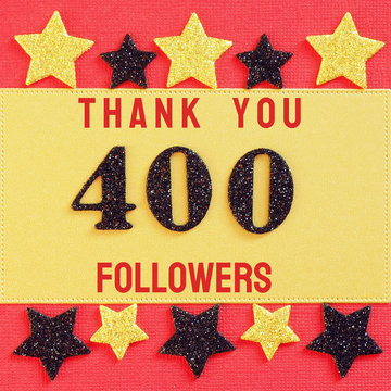 Thanks 400 followers. message with black shiny numbers on red and gold background with black and golden shiny stars for social network friends, followers,.likes..