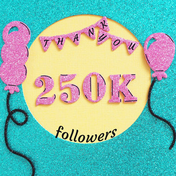 Thanks 250000, 250K subscribers with balloons and flags. for social network friends, followers, web user Thank you celebrate of subscriber, followers, .likes.
