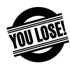 you lose black stamp