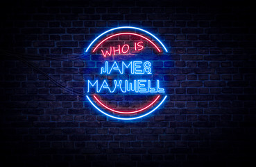 A red and blue neon sign on a brick wall that reads: Who is James Maxwell