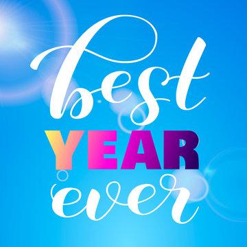 Sunny blue background. Best year ever lettering. Vector illustration.