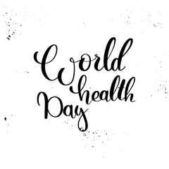 Vector hand lettering illustration. World health day - calligraphy phrase with black ink spot. Design composition with typography elements