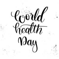 Vector hand lettering illustration. World health day - calligraphy phrase with black ink spots. Design composition with typography elements