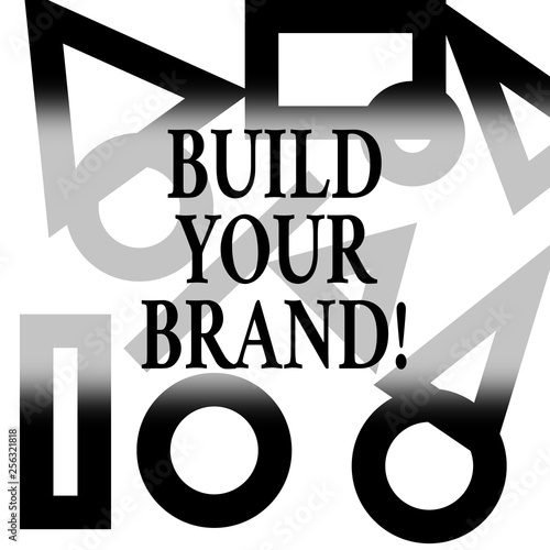 Conceptual hand writing showing Build Your Brand  Concept