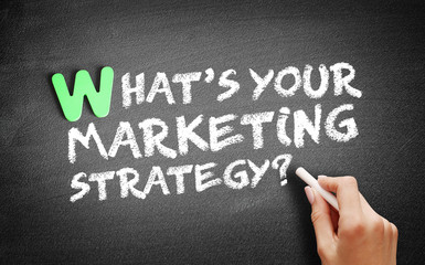 What's Your Marketing Strategy? text on blackboard, business concept background