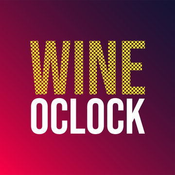 wine oclock. Life quote with modern background vector