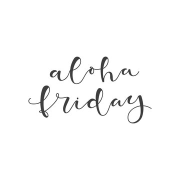 Lettering with phrase Aloha friday. Vector illustration.