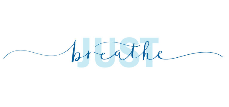 JUST BREATHE typography banner with hand lettering