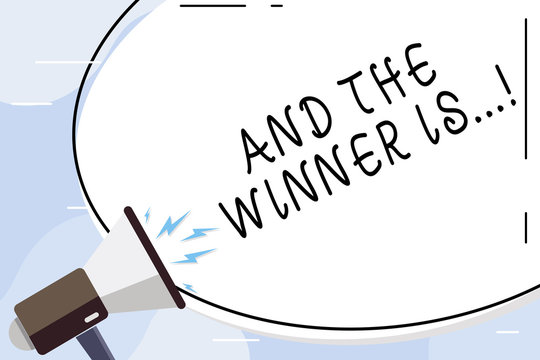 Conceptual hand writing showing And The Winner Is. Concept meaning announcing who got first place at competition or exam Oval Shape Sticker and Megaphone Shouting with Volume Icon