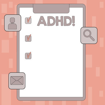 Writing note showing Adhd. Business concept for Learning made easier for children teaching no more a difficult task Clipboard with Tick Box and Apps for Assessment and Reminder