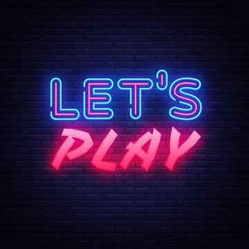 Lets Play neon text vector design template. Gaming neon logo, light banner design element colorful modern design trend, night bright advertising, bright sign. Vector illustration