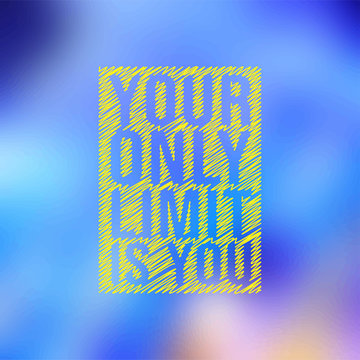 your only limit is you. Motivation quote with modern background vector