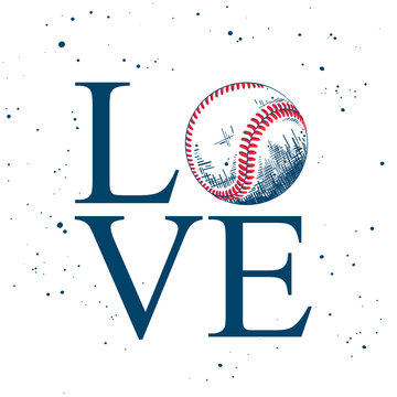 Vector engraved style illustration for posters, decoration, t-shirt design. Hand drawn sketch of baseball ball with motivational typography isolated on white background. Word love.