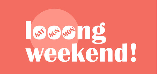 Long weekend typography concept flat design