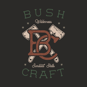 Vintage hand drawn adventure logo with axes and quote - Bushcraft Wilderness survivals skills. Old style outdoors adventure patch. Retro typography emblem graphic. Stock vector badge