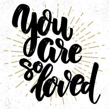 You are so loved. Lettering phrase on light background. Design element for poster, card, banner.