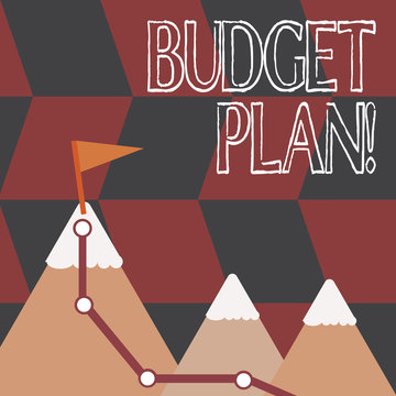Word writing text Budget Plan. Business photo showcasing estimate of income and expenditure for set period of time Three Mountains with Hiking Trail and White Snowy Top with Flag on One Peak
