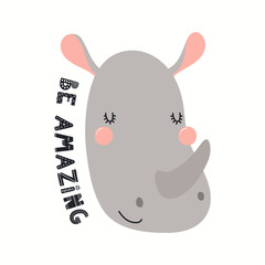 Spoed Fotobehang Illustraties Hand drawn vector illustration of a cute funny rhino face, with lettering quote Be amazing. Isolated objects on white background. Scandinavian style flat design. Concept for children print.