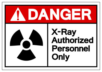 Danger X-Ray Authorized Personnel Only Symbol Sign, Vector Illustration, Isolate On White Background Label. EPS10