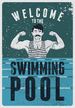 Welcome to the swimming pool. Swimming Pool typographical vintage grunge style poster with retro swimmer. Vector illustration.