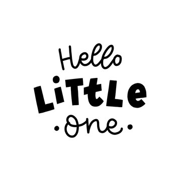 Hand drawn lettering hello little one for baby print, textile, card, poster. Vector isolated kid's print.