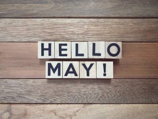 Month of the year - HELLO MAY written on wooden blocks.