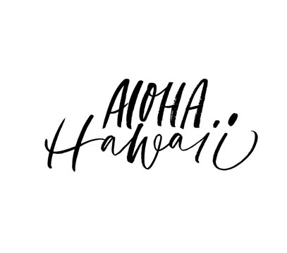 Aloha Hawaii phrase. Vector illustration of handwritten lettering.
